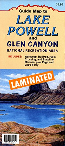Guide Map to Lake Powell and Glen Canyon National Recreation Area Includes: Wahweap, Bullfrog, Halls Crossing, and Stateline Marinas, plus Page and Lee's Ferry Gloss Laminated