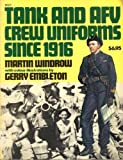 Tank and AFV Crew Uniforms since 1916, Martin Windrow, 0897471032