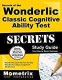 Secrets of the Wonderlic Classic Cognitive Ability Test Study Guide: Wonderlic Exam Review for the Wonderlic Classic Cognitive Ability Test (Mometrix Secrets Study Guides)