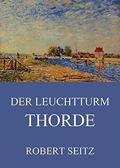 Amazon.com: Der Leuchtturm Thorde (German Edition) eBook: Robert Seitz