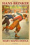 HANS BRINKER, Mary Mapes Dodge: The Silver Skates