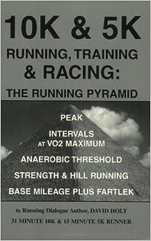 10K & 5K Running, Training & Racing: The Running Pyramid