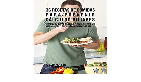 Amazon.com: 36 Recetas de Comidas para Prevenir Cálculos Biliares [36 Meal Recipes to Prevent Gallstones] (Audible Audio Edition): Joe Correa CSN, ...