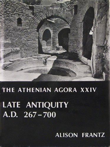 Late Antiquity: A.D. 267-700 (Athenian Agora)