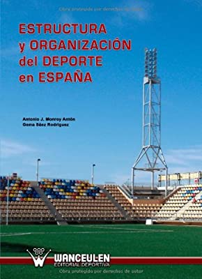 Estructura Y Organización Del Deporte En España: Amazon.es: Monroy ...