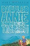 Dappled Annie and the Tigrish, Mary McCallum, 1877579955