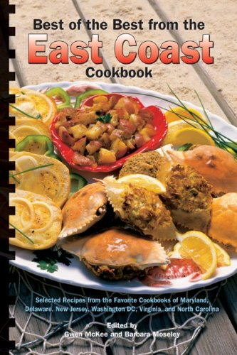 Best of the Best from the East Coast Cookbook: Selected Recipes from the Favorite Cookbooks of Maryland, Delaware, New Jersey, Washington DC, Virginia (Best of the Best Cookbook) by Gwen McKee