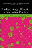 img - for The Psychology of Emotion in Restorative Practice: How Affect Script Psychology Explains How and Why Restorative Practice Works book / textbook / text book