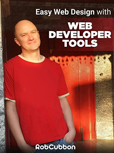 Easy Web Design with Web Developer Tools on Chrome, Firefox & Safari