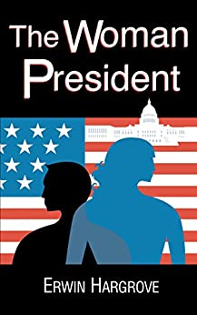 The Woman President by [Hargrove, Erwin C.]