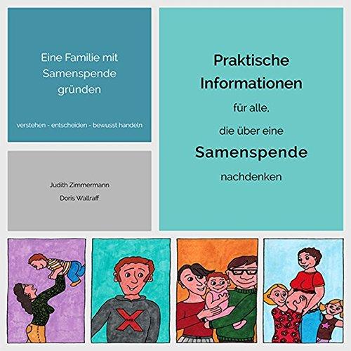 Eine Familie mit Samenspende gründen. Praktische Informationen für alle, die über eine Samenspende nachdenken. siehe: famart.de