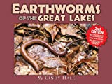 Earthworms of the Great Lakes, Cindy Hale, 1936571056