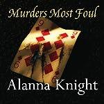 Murders Most Foul | Alanna Knight
