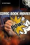 Comic Book Movies, David Hughes, 0753507676
