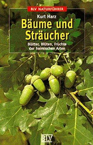 BLV Taschenbücher, Bäume und Sträucher (BLV Naturführer)