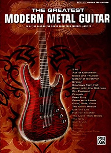 The Greatest Modern Metal Guitar Authentic Guitar Tab Edition Book