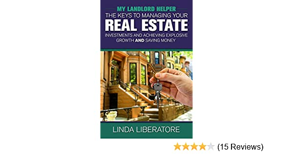 My Landlord Helper: Keys to Managing Your Real Estate Investments,  Achieving Explosive Growth and Saving Money See more