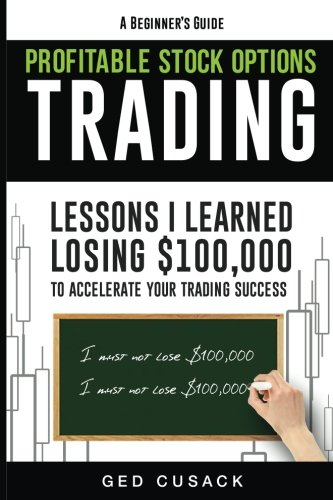 51klyir6FKL - Profitable Stock Options Trading - A Beginner's Guide: Lessons I Learned Losing $100,000 To Accelerate Your Trading Success