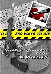 559 Ways To Die: Tales of Murder, Mayhem and Crime