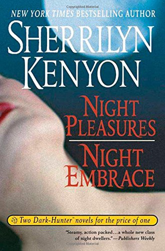 Night Pleasures/Night Embrace (Dark-Hunter Novels Books 2 and 3) by St. Martin's Griffin