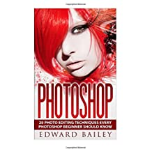 Photoshop:: 20 Photo Editing Techniques Every Photoshop Beginner Should Know