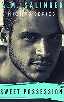 Sweet Possession (Nights Series Book 5) by [Salinger, A.M.]