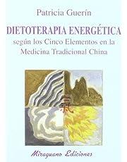 Dietoterapia energética según los cinco elementos en la Medicina Tradicional China (Medicinas Blandas)