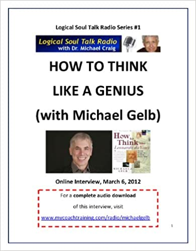 How to Think Like a Genius (Logical Soul Talk Interviews