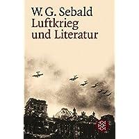 Luftkrieg und Literatur: Mit einem Essay zu Alfred Andersch