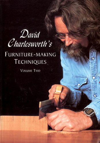 David Charlesworth's Furniture-Making Techniques Volume Two by Guild of Master Craftsman