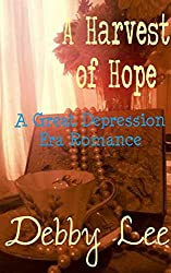 A Harvest of Hope: A Depression Era Romance (Holidays in Hickory Creek (Prequel))