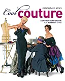 Cool Couture: Construction Secrets for Runway Style (Singer Studio)