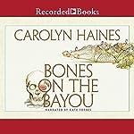 Bones on the Bayou: A Sarah Booth Delaney Short Mystery, Book 14.5 | Carolyn Haines