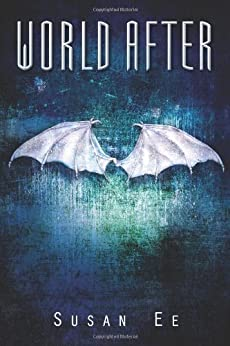 World After (Penryn & The End Of Days Series Book 2) by [Ee, Susan]