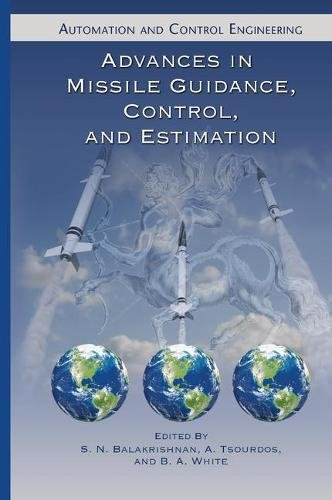 Missile Guidance System (Advances in Missile Guidance, Control, and Estimation (Automation and Control Engineering))