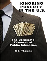 Ignoring Poverty in the U.S.: The Corporate Takeover of Public Education