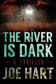 The River Is Dark (A Liam Dempsey Thriller Book 1) by [Hart, Joe]