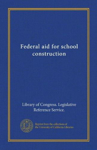 Federal aid for school construction (Vol-1)