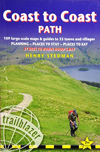 Coast to Coast Path: 109 Large-Scale Walking Maps & Guides to 33 Towns and Villages - Planning, Places to Stay, Places to Eat - St Bees to Robin Hood's Bay (British Walking Guides) (Planning A Trip To England And Scotland)