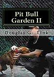 Pit Bull Garden II: Stop that train I wanna get off (Volume 1)