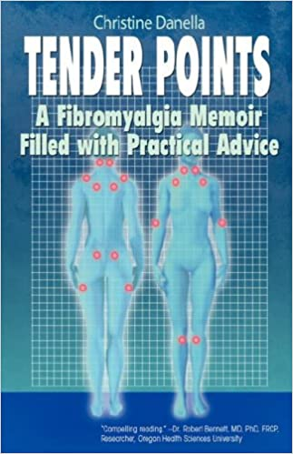 Tender Points: A Fibromyalgia Memoir Filled with Practical