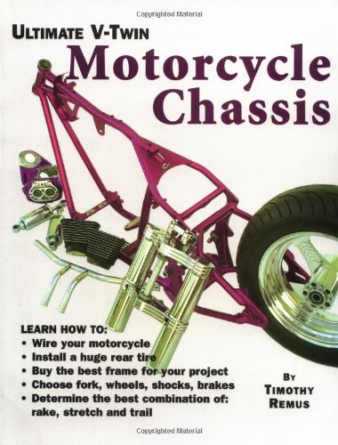 Ultimate V-Twin Motorcycle Chassis: Forks, Shocks, Brakes, Wheels and Tires by Timothy Remus (1998-07-31)