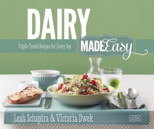 Artscroll: Dairy Made Easy by Leah Schapira and Victoria Dwek by Leah Schapira, Victoria Dwek