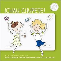 CHAU CHUPETE!: Sofia Chas, Maritchu Seitun: 9789502808246 ...
