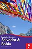 Salvador & Bahia Handbook (Footprint - Handbooks)