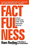 """Factfulness ten reasons we're wrong about the world - and why things are better than you think"" av Hans Rosling"