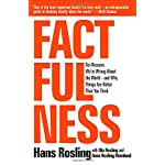 Factfulness: Ten Reasons We're Wrong About the World–and Why Things Are Better Than You Think