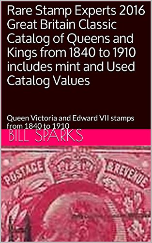 - Rare Stamp Experts 2016 Great Britain Classic Catalog of Queens and Kings from 1840 to 1910 includes mint and Used Catalog Values: Queen Victoria and Edward VII stamps from 1840 to 1910