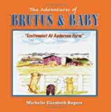 The Adventures of Brutus and Baby, Michelle Elizabeth Rogers, 1606932586