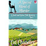 A Special Blend of Murder: A Food and Wine Club Mystery Book 1